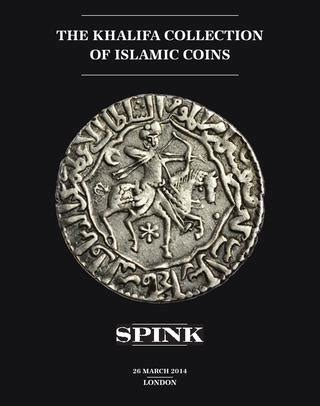 """The """"Khalifa"""" Collection of Islamic Coins by Spink and Son"""