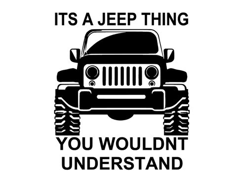 Jeep Custom Silhouette Its a Jeep thing Vinyl stickers