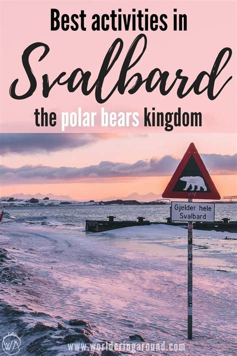 13+ Best Things to do in Svalbard - must-see places in the